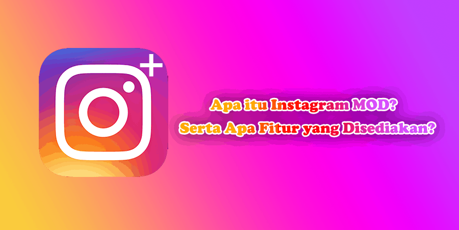 Apa itu Instagram MOD