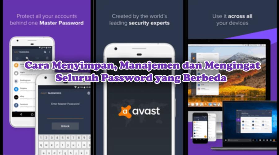 Cara Menyimpan, Manajemen dan Mengingat Seluruh Password yang Berbeda