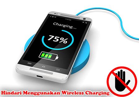Hindari Menggunakan Wireless Charging