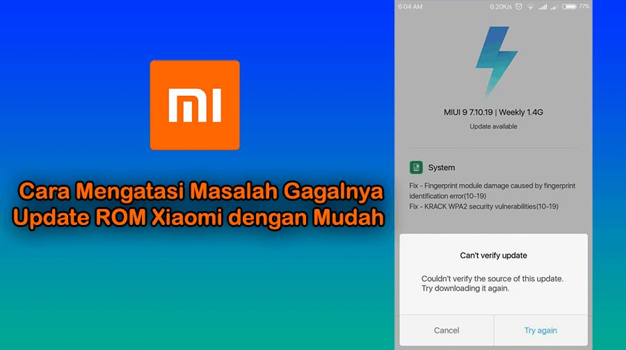 Cara Mengatasi Masalah Gagalnya Update ROM Xiaomi dengan Mudah