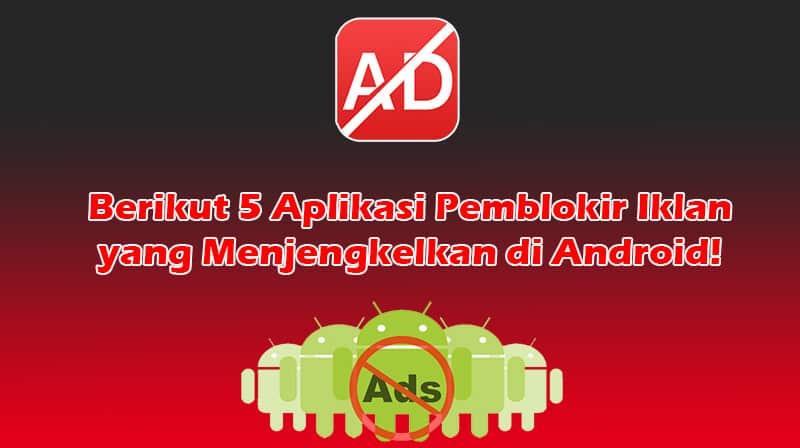 5 Aplikasi Pemblokir Iklan di Android