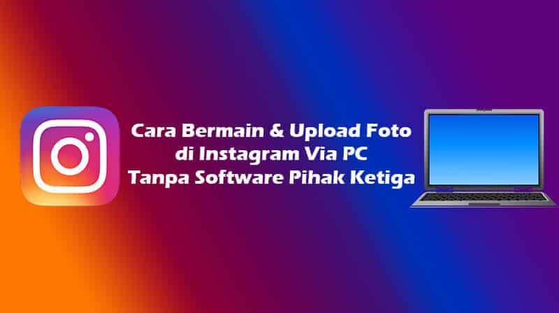 Cara Bermain Instagram di PC