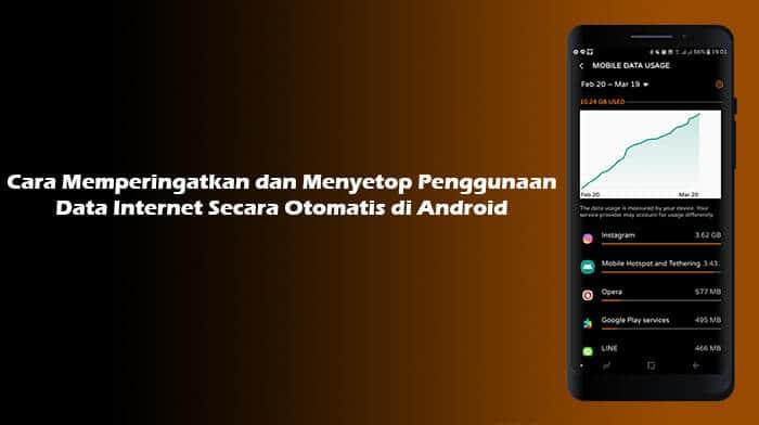 Cara Memperingatkan dan Menyetop Penggunaan Data Internet Secara Otomatis di Android