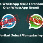 Solusi Untuk Pengguna WhatsApp MOD Diblokir