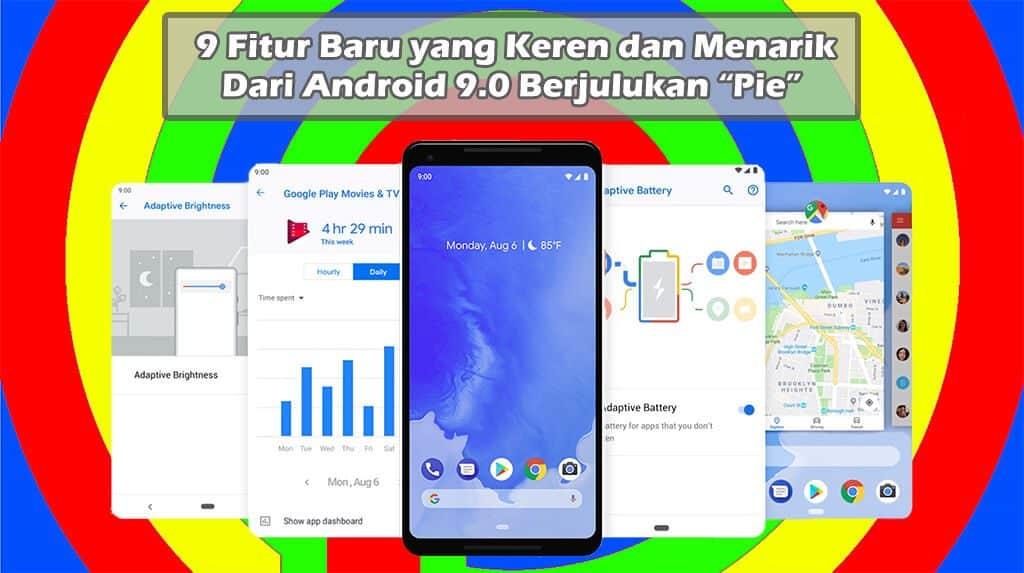9 Fitur Baru Android Pie