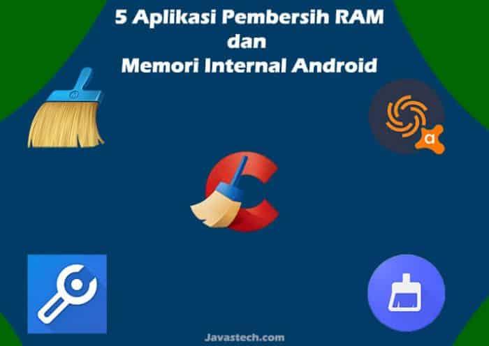 5 Aplikasi Pembersih RAM dan Memori Internal Android