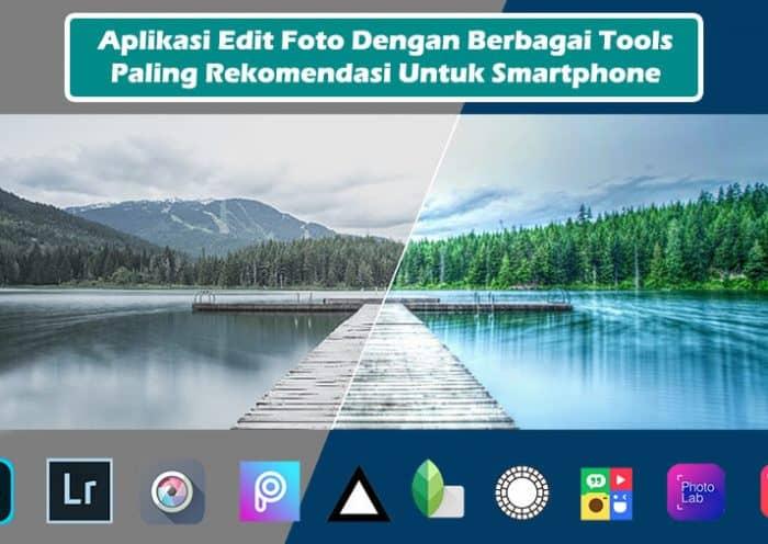 Aplikasi Edit Foto Dengan Berbagai Tools Paling Rekomendasi
