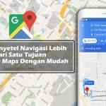 Cara Menyetel Navigasi Lebih Dari Satu Tujuan di Google Maps