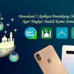 Download 5 Aplikasi Pendukung Ibadah Ramadhan