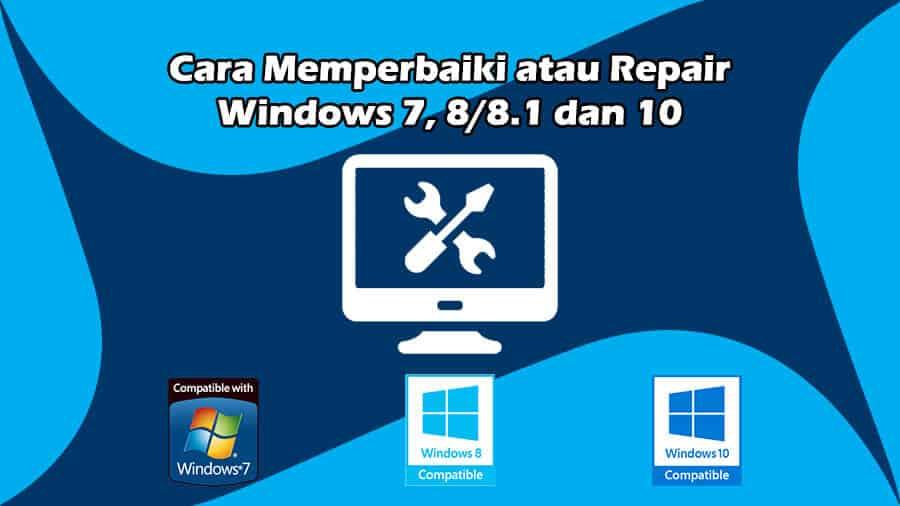 Cara Memperbaiki atau Repair Windows 7, 8_8