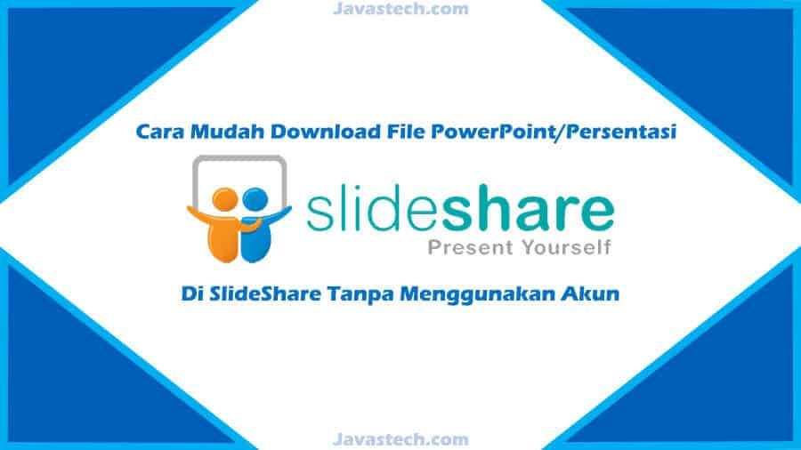 Cara Mudah Download File PowerPoint_Persentasi Di SlideShare