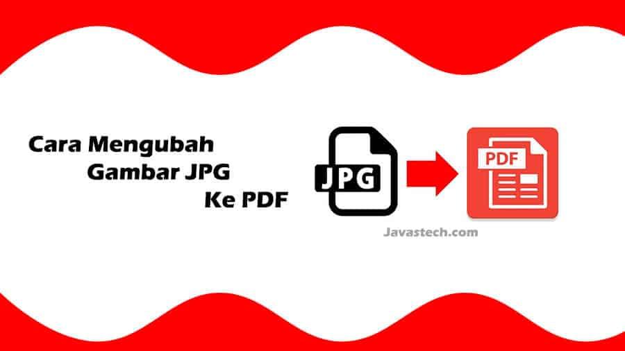 Cara Mengubah JPG ke PDFCara Mengubah JPG ke PDF
