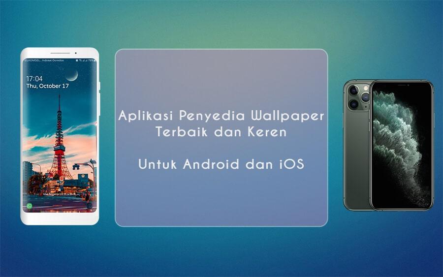 Apliaksi Penyedia Wallpaper Android dan iOS