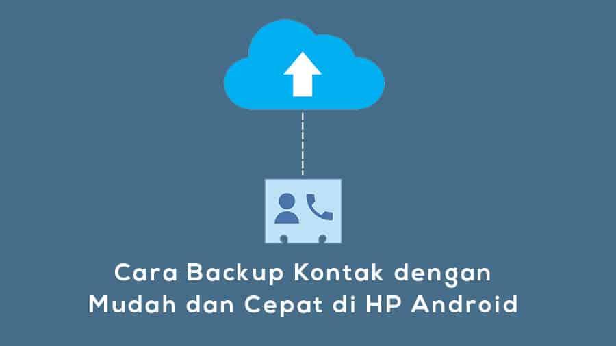 Cara Backup Kontak di HP Android