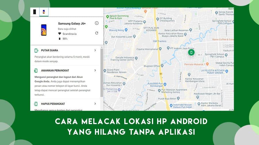 Cara Melacak Lokasi HP Android yang Hilang Tanpa Aplikasi