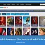 Cara Mudah Download Film Bioskop di IndoXXI Lewat PC