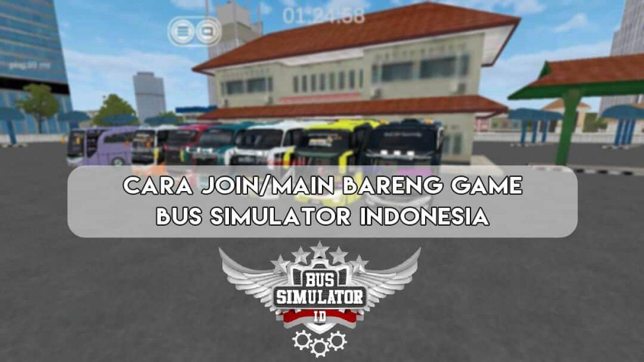 Cara Join Main Bareng Game Bus Simulator Indonesia Bussid