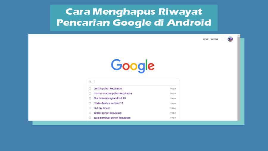 Cara Menghapus Riwayat Pencarian Google di Android