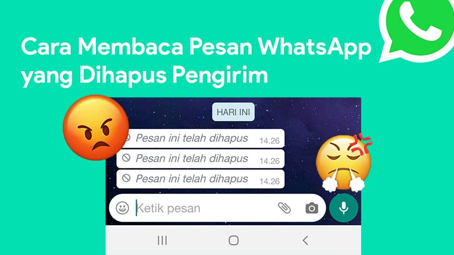 Cara Membaca Pesan WhatsApp yang Dihapus Pengirim