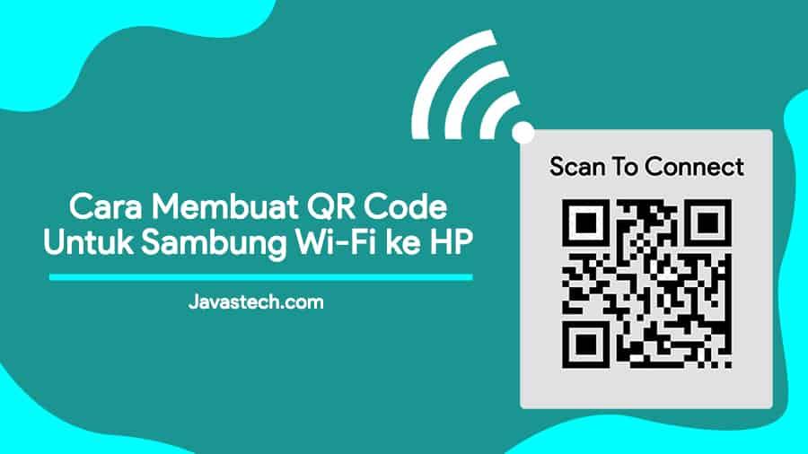 Cara Membuat QR Code Untuk Sambung Wi-Fi ke HP