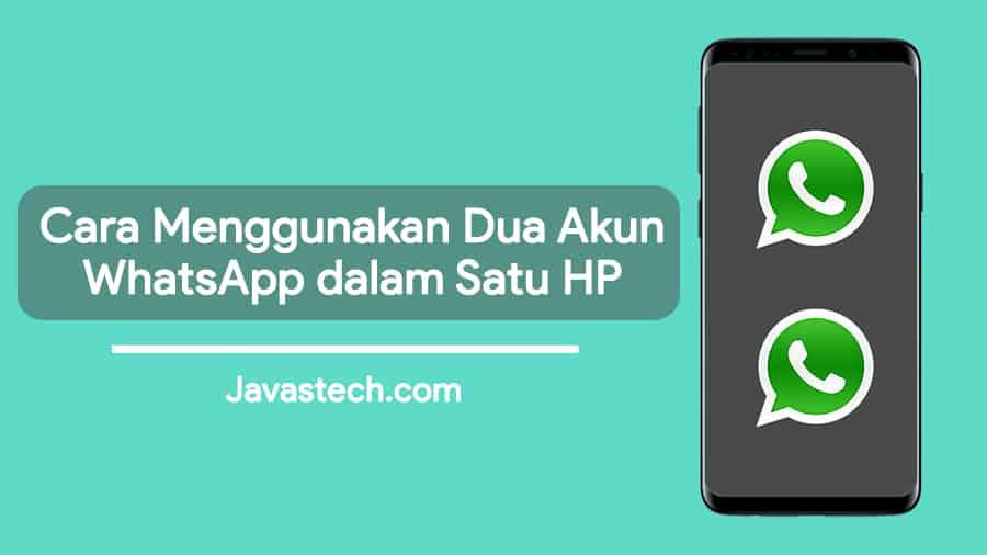 Cara Menggunakan dua WhatsApp di Satu HP